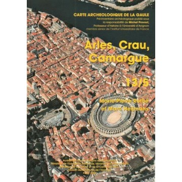 carte archeologique de la Gaule . 13/5. Arles, Crau, Camargue