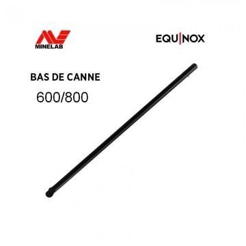 Bas de canne Equinox 600 / 800